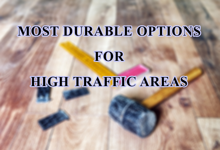 The Most Durable Commercial Flooring Options For High Traffic Areas